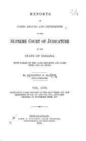 Reports of Cases Argued and Determined in the Supreme Court of Judicature of the State of Indiana: 1877, Volume 57