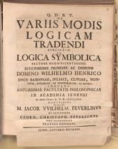 De variis modis logicam tradendi, speciatim de logica symbolica