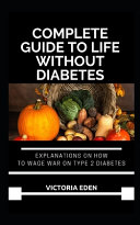 Complete Guide To Life Without Diabetes