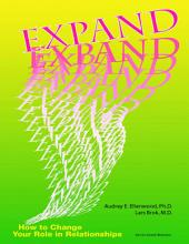 Expand: How to Change Your Role In Relationships