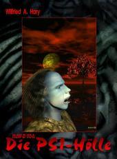 HdW-B 004: Die PSI-Hölle: Die Bände 10 bis 12 von HERR DER WELTEN hier in einem Buch zusammengefasst!