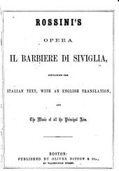 Rossini's opera Il barbiere di Siviglia: containing the Italian text, with an English translation, and the music of all the principal airs
