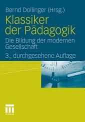 Klassiker der Pädagogik: Die Bildung der modernen Gesellschaft, Ausgabe 3