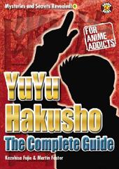 YuYu Hakusho Uncovered: The Unofficial Guide
