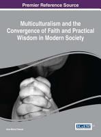 Multiculturalism and the Convergence of Faith and Practical Wisdom in Modern Society PDF