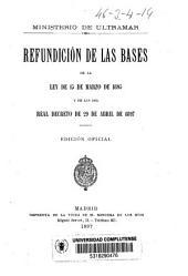Refundición de las bases de la ley de 15 de marzo de 1895 y de las del Real Decreto de 29 de abril de 1897