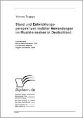 Stand und Entwicklungsperspektiven mobiler Anwendungen im Musikfernsehen in Deutschland