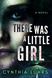 There Was A Little Girl: Volume 1