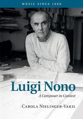 Luigi Nono: A Composer in Context