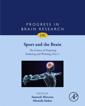 Sport and the Brain: The Science of Preparing, Enduring and Winning