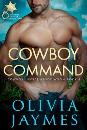 Cowboy Command (Cowboy Justice Association 1) (Western Romance)