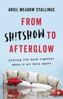 From Sh tshow to Afterglow PDF