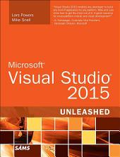 Microsoft Visual Studio 2015 Unleashed: Edition 3