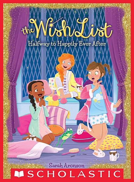 Download Halfway to Happily Ever After  The Wish List  3  Book