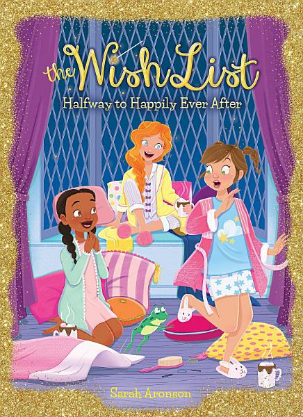 Halfway To Happily Ever After The Wish List 3