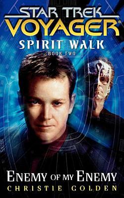 Star Trek  Voyager  Spirit Walk  2  Enemy of My Enemy
