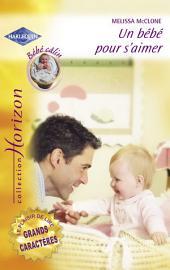 Un bébé pour s'aimer (Harlequin Horizon)