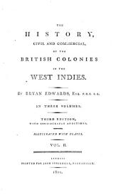 The History, Civil and Commercial, of the British Colonies in the West Indies: In Three Volumes, Volume 2