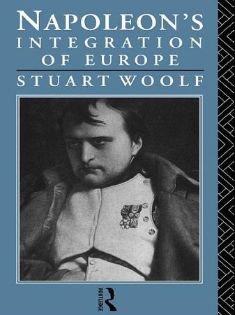 Napoleon s Integration of Europe PDF