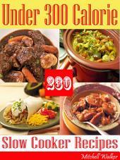 Under 300 Calorie 230 Slow Cooker Recipes