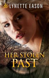 Her Stolen Past: An Novel of Romantic Suspense and Faith