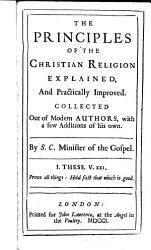 The Principles of the Christian Religion Explained  and Practically Improved PDF