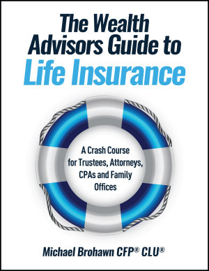 The Wealth Advisors Guide to Life Insurance