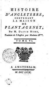 Histoire D'Angleterre: Contenant La Maison De Plantagenet, Volume6