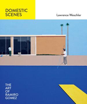 Domestic Scenes  The Art of Ramiro Gomez