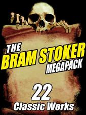 The Bram Stoker Megapack: 22 Classic Works