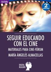 Seguir educando con el cine: Materiales para cine-fórum
