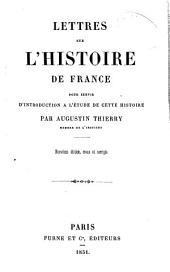 Oeuvres complètes de Augustin Thierry: Lettres sur l'histoire de France