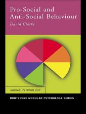 Pro-Social and Anti-Social Behaviour