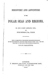 Discovery and Adventure in the Polar Seas and Regions
