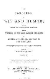 The Cyclopædia of Wit and Humor: Containing Choice and Characteristic Selections from the Writings of the Most Eminent Humorists of America, Ireland, Scotland, and England. Illustrated with Twenty-four Portraits on Steel, and Many Hundred Wood Engravings, Volume 2