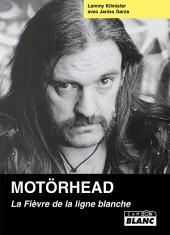 Camion Blanc: Motörhead La fièvre de la ligne blanche