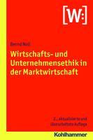 Wirtschafts  und Unternehmensethik in der Marktwirtschaft PDF