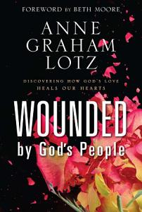 Wounded by God s People Book