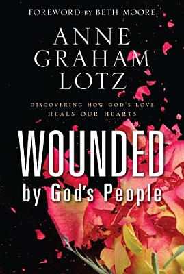 Wounded by God s People