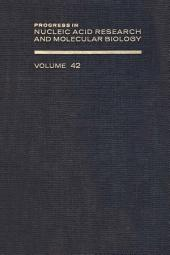 Progress in Nucleic Acid Research and Molecular Biology: Volume 42