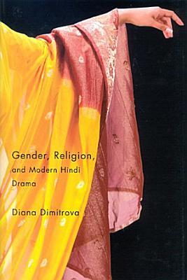 Gender, Religion, and Modern Hindi Drama