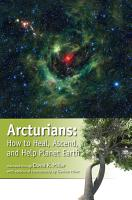 Arcturians  How to Heal  Ascend  and Help Planet Earth PDF