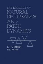 The Ecology Of Natural Disturbance And Patch Dynamics Book PDF