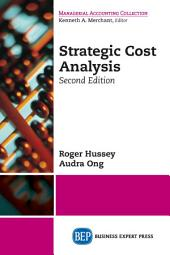 Strategic Cost Analysis, Second Edition