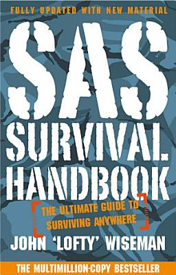 SAS Survival Handbook  The Definitive Survival Guide