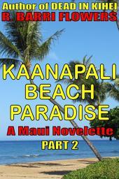 Kaanapali Beach Paradise (A Maui Novelette, Part 2)