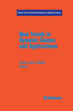 New Trends in Dynamic Games and Applications PDF