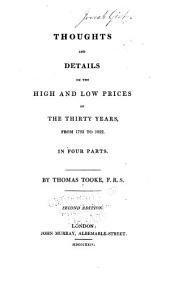 Thoughts and Details on the High and Low Prices of the Last Thirty Years: Part I. on the Alteration in the Currency, Volumes 1-2