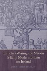 Catholics Writing The Nation In Early Modern Britain And Ireland Book PDF