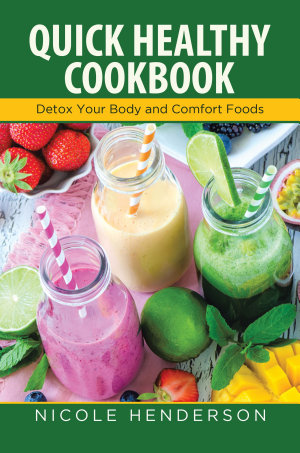 Quick Healthy Cookbook  Detox Your Body and Comfort Foods